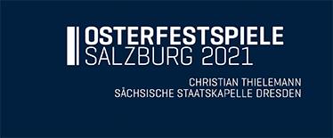 Osterfestspiele Salzburg - Staatskapelle Dresden